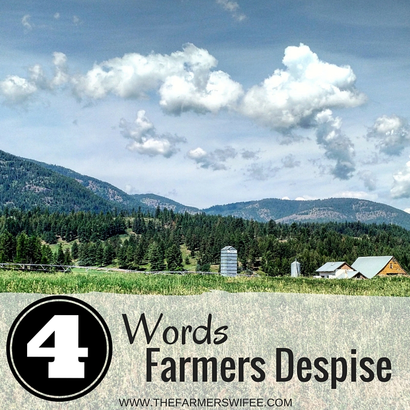Four Words Farmers Despise